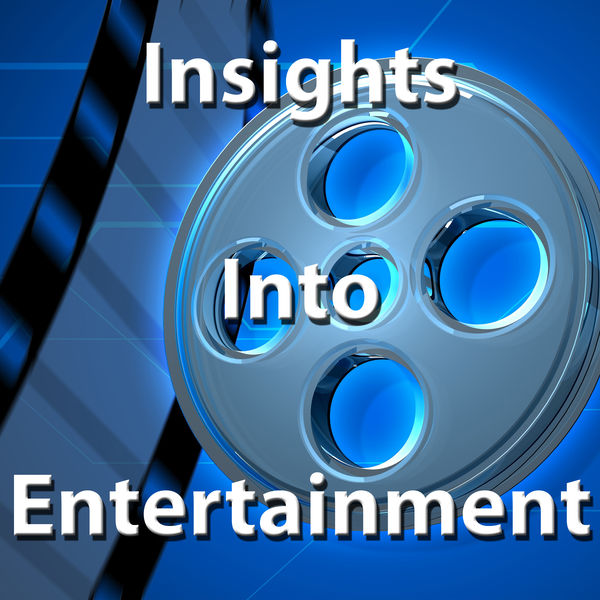 Insights into Entertainment Podcast Artwork Image