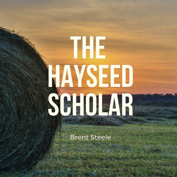 The Hayseed Scholar Podcast Podcast Artwork Image