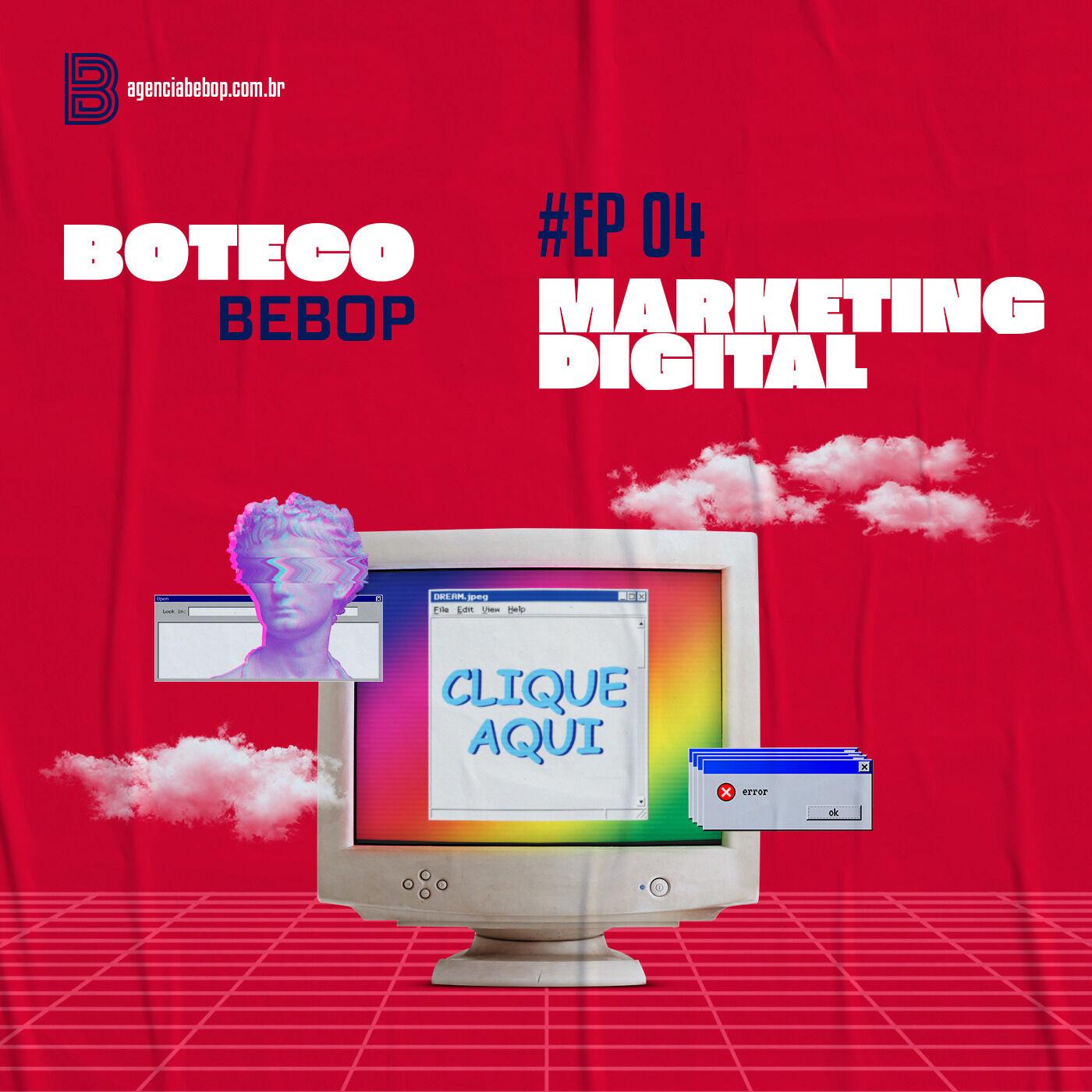 #EP 04 - Boteco Bebop | Marketing Digital