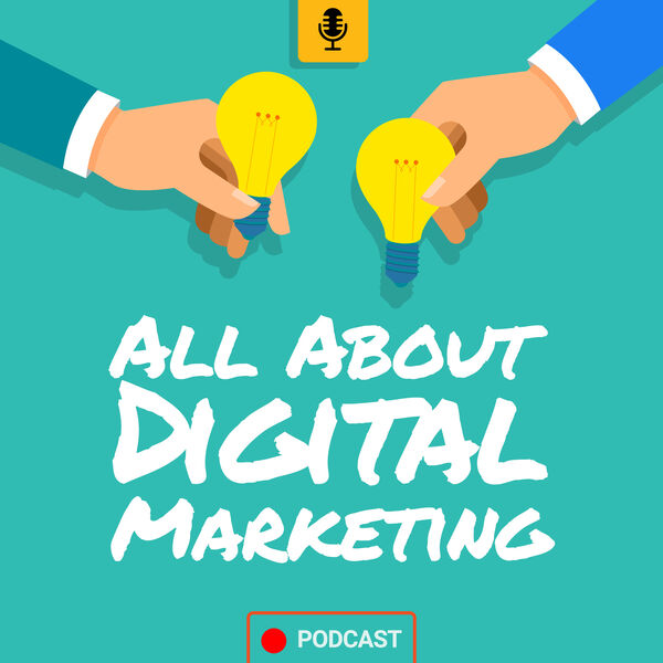 All About Digital Marketing Podcast Podcast Artwork Image