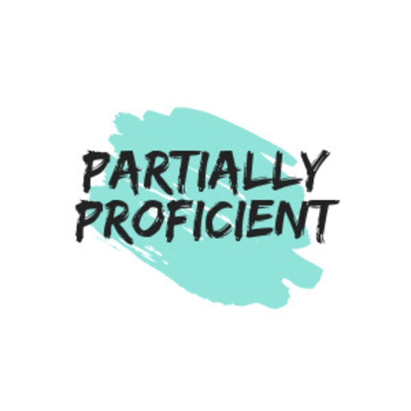 Partially Proficient Podcast Artwork Image