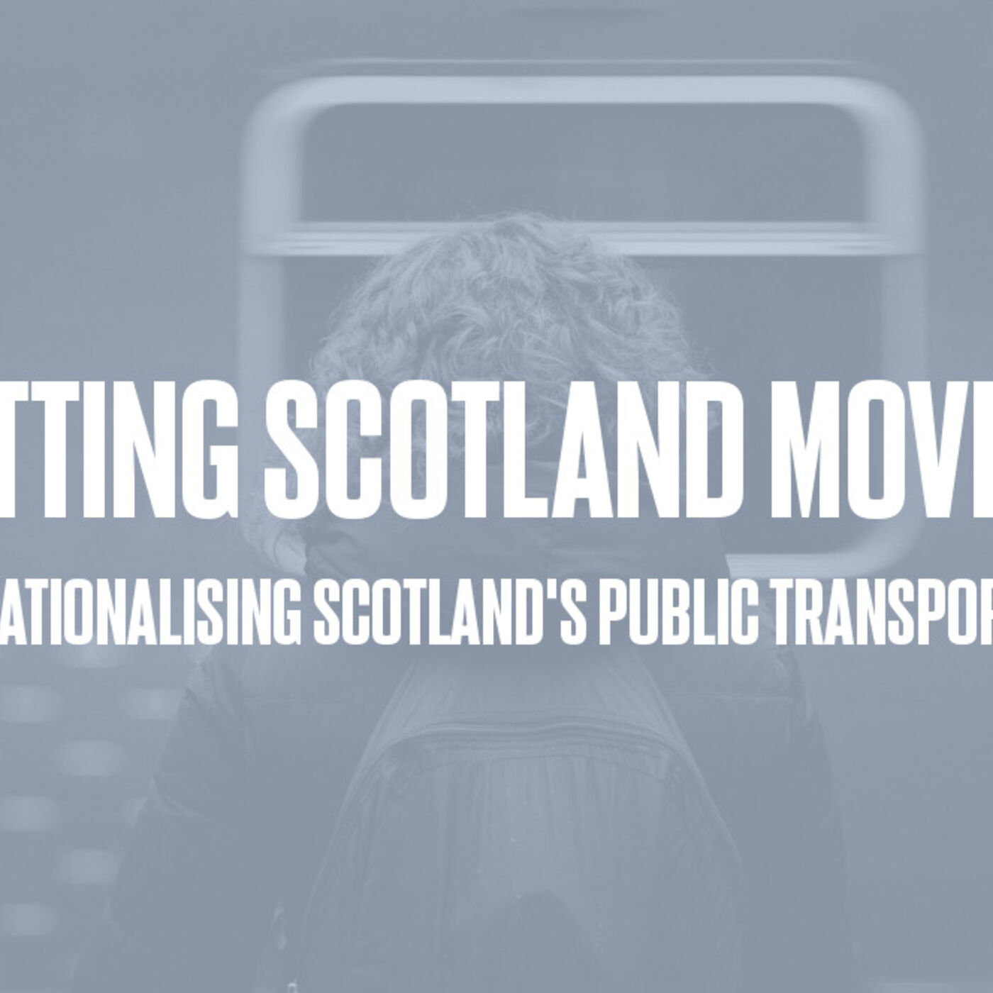 Episode #24 - Getting Scotland Moving