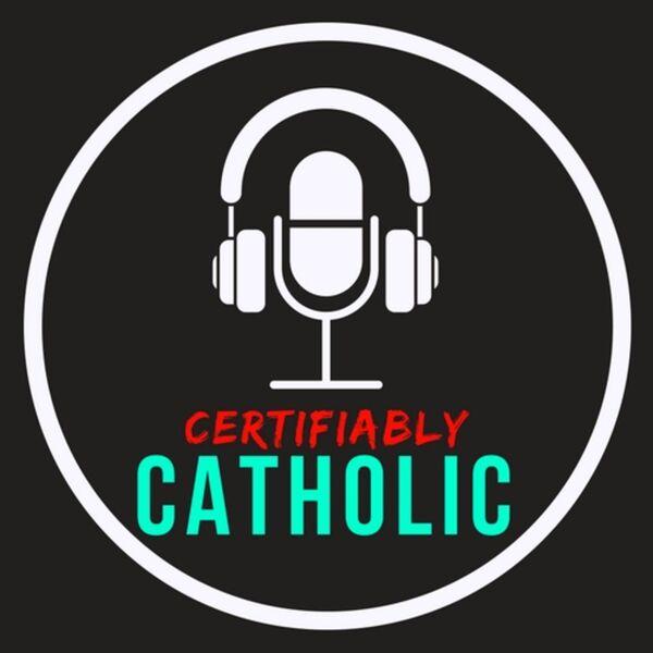 Certifiably Catholic Podcast Artwork Image