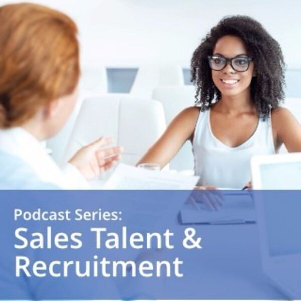 Sales Talent and Recruitment Show from CPSA Podcast Artwork Image