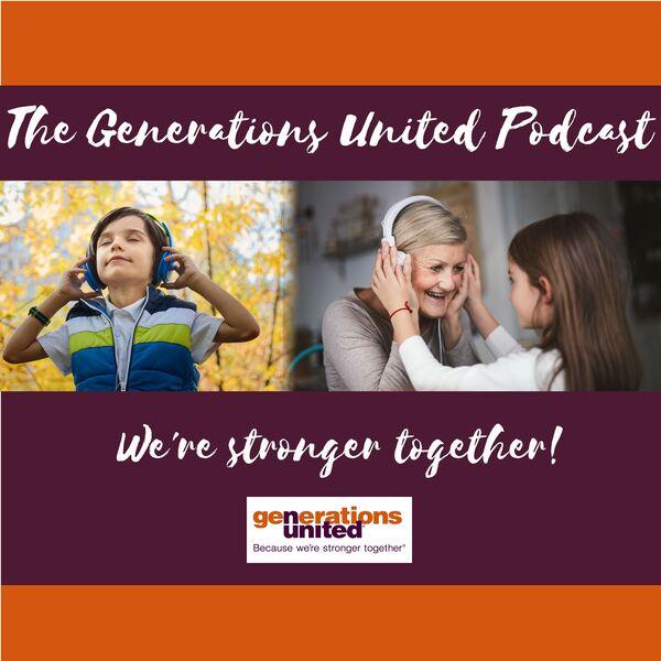 Generations United Podcast Podcast Artwork Image