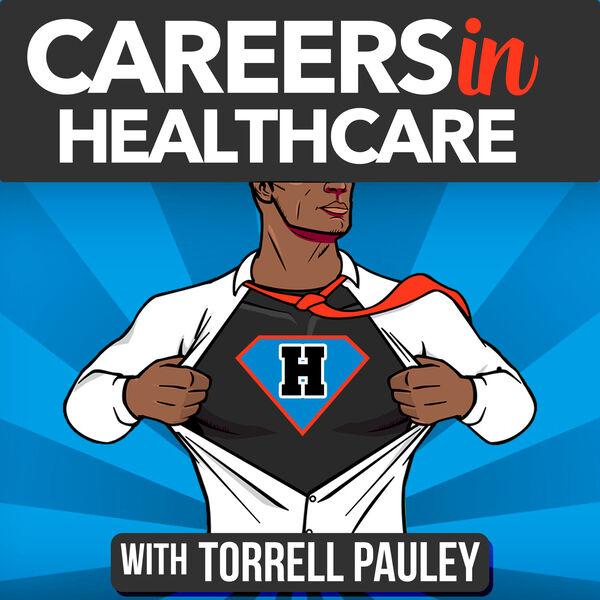 Careers In Healthcare Podcast Artwork Image