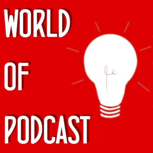 World of Podcast Ideas  Podcast Artwork Image