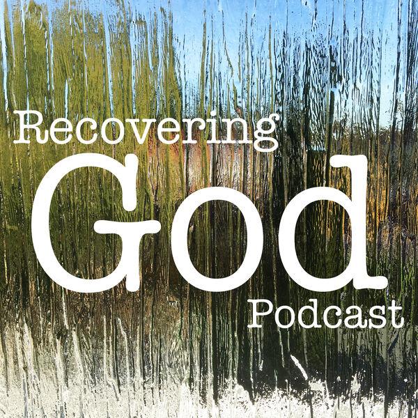 Recovering God Podcast Podcast Artwork Image