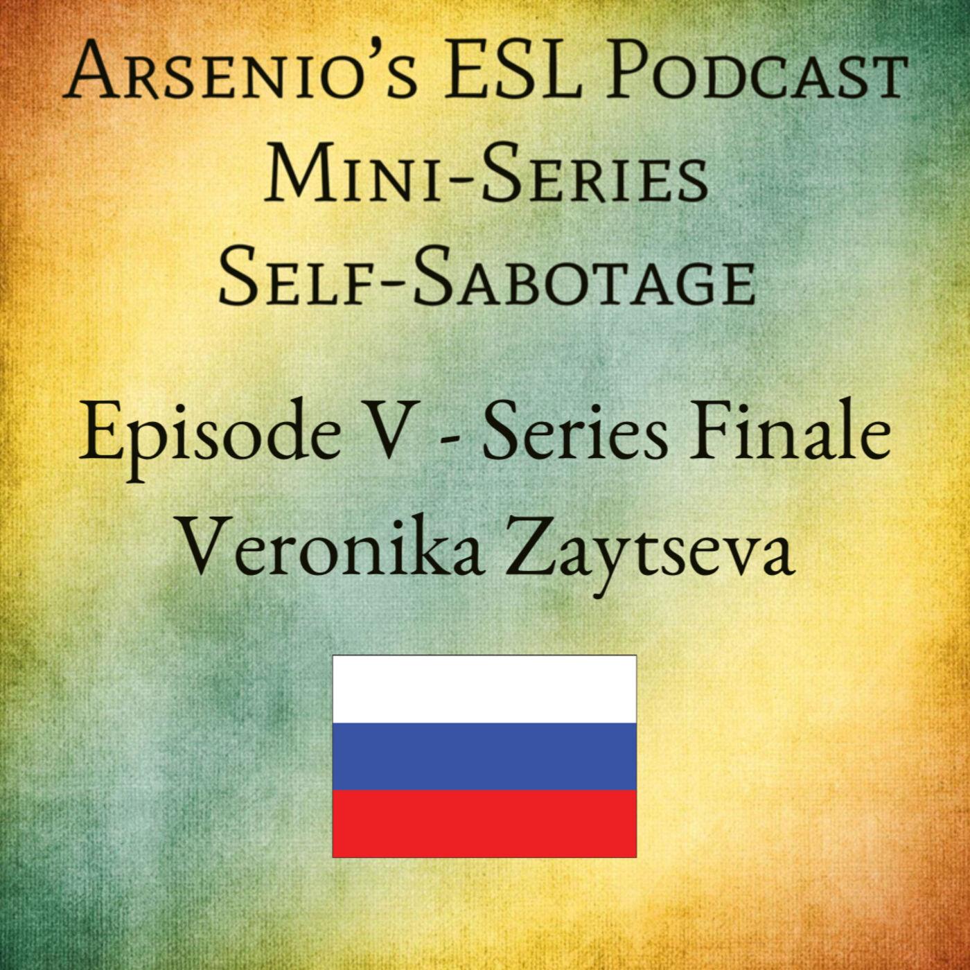 Arsenio's ESL Podcast: International Guest Speaker - Self-Sabotage Series with Veronika