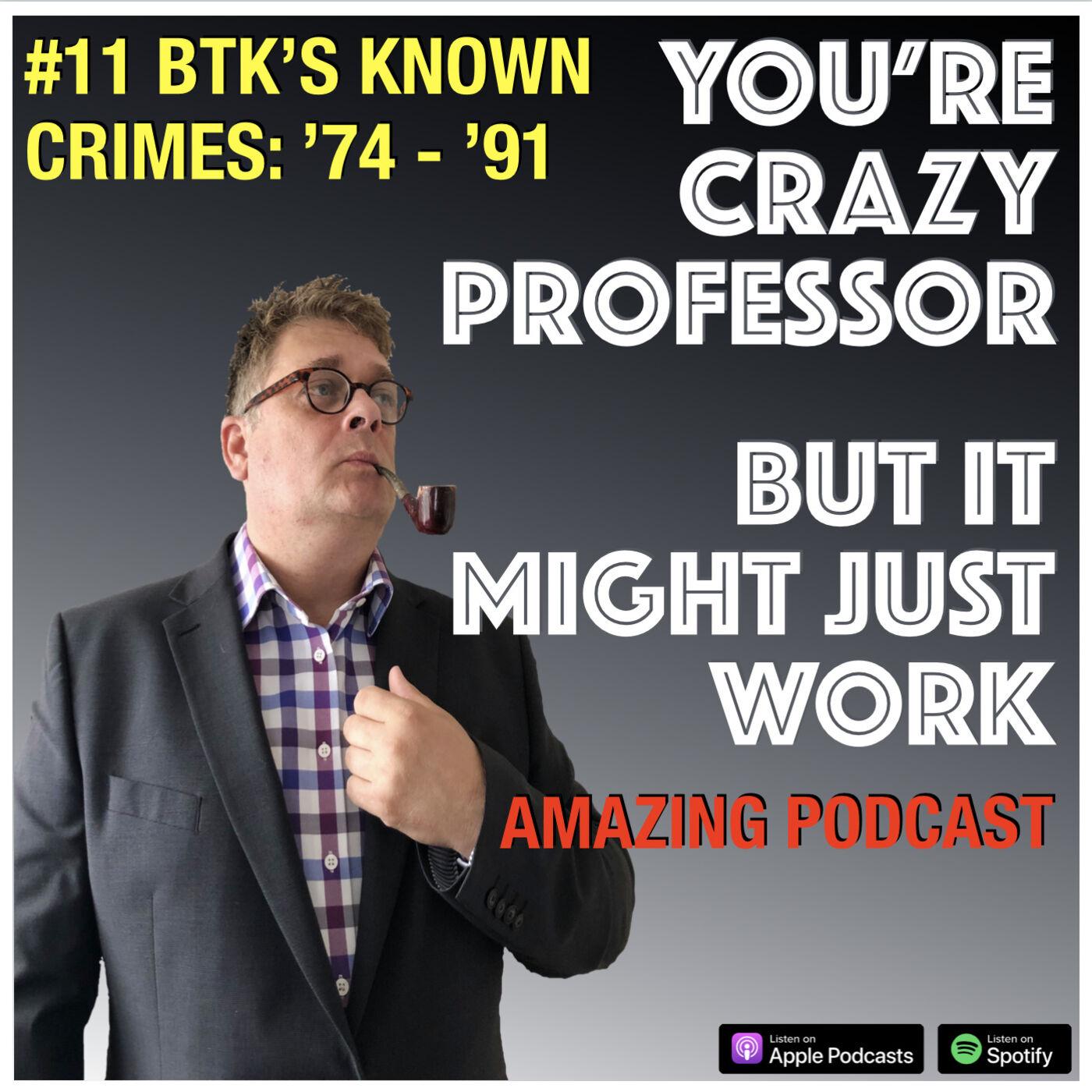 BTK's known crimes 1974 - 1991