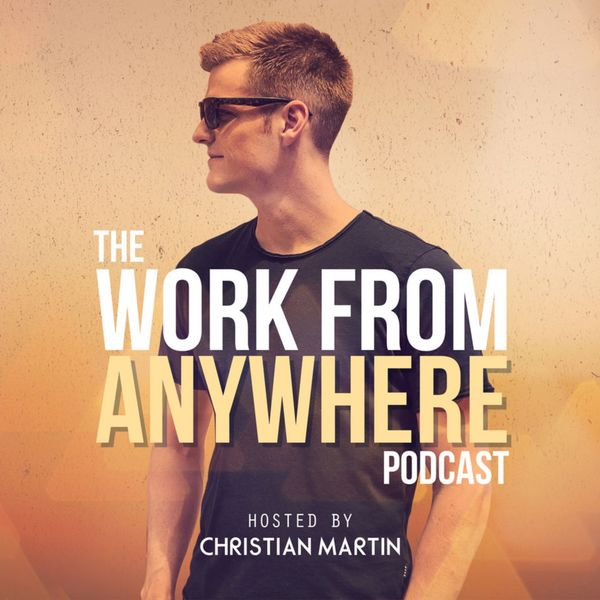 The Work From Anywhere Podcast  Podcast Artwork Image