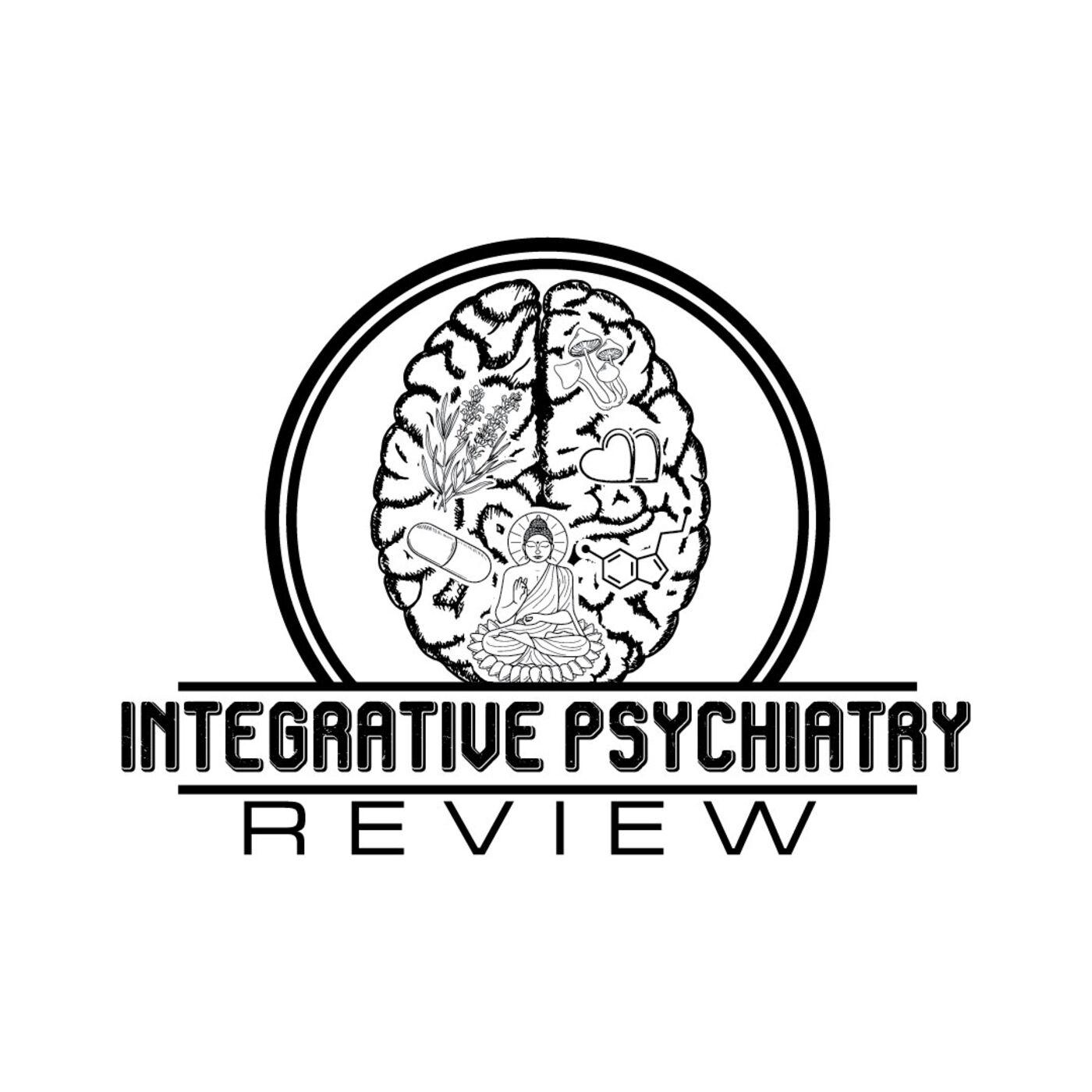 Integrative Psychiatry Review | Listen via Stitcher for Podcasts