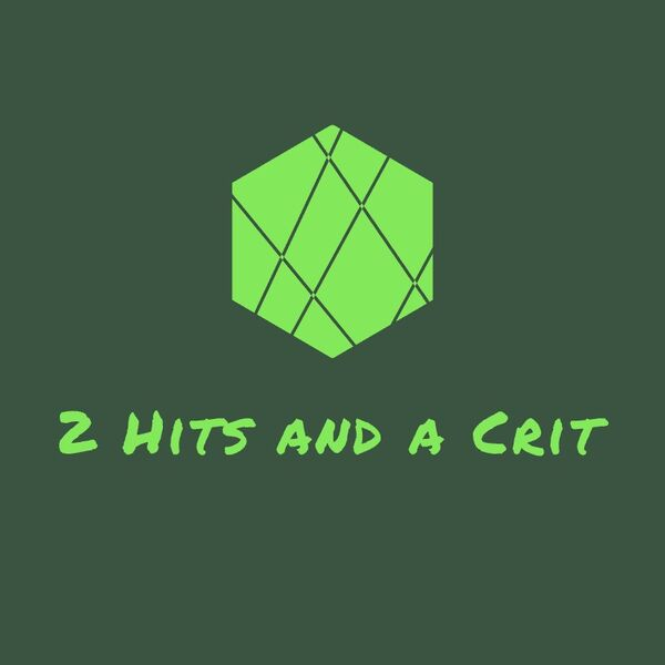 2 Hits and a Crit Podcast Artwork Image
