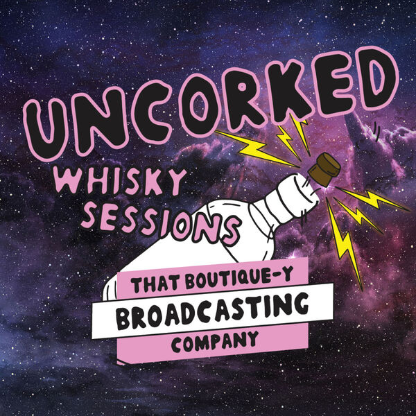 Uncorked Whisky Sessions Podcast Artwork Image