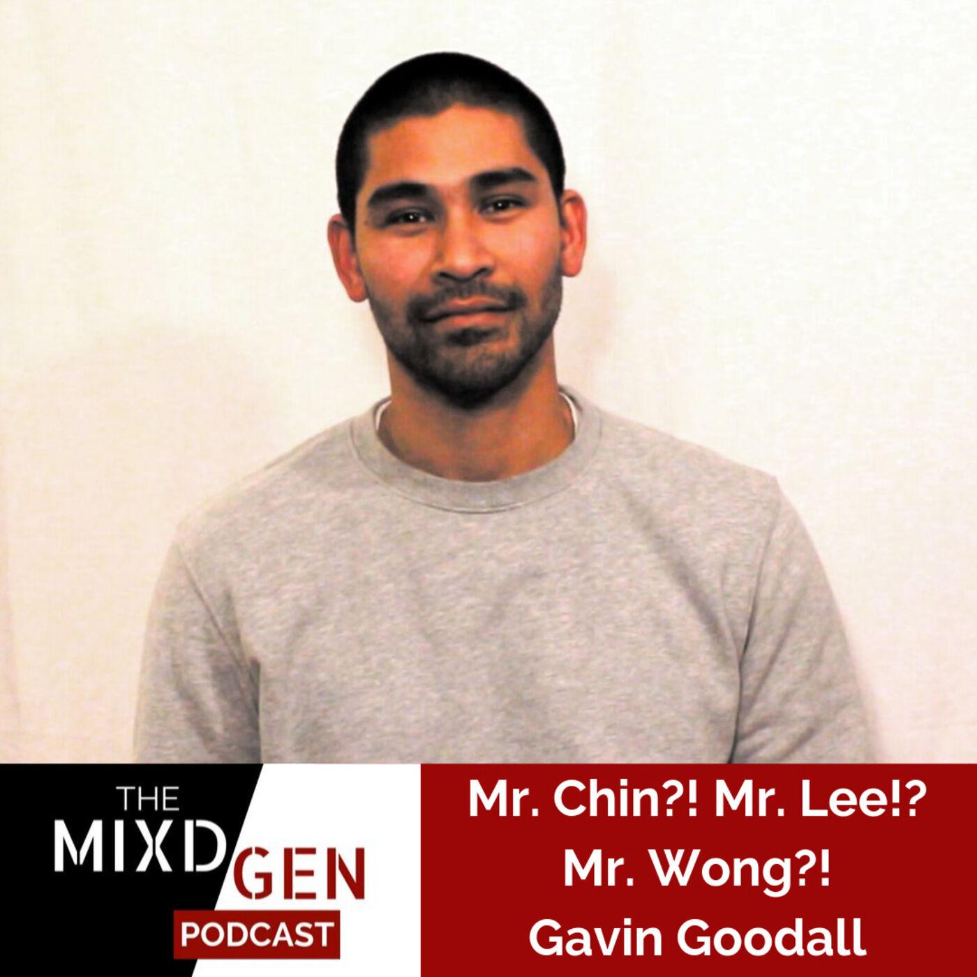 Mr. Chin!? Mr. Lee?! Mr. Wong!?: Gavin Goodall