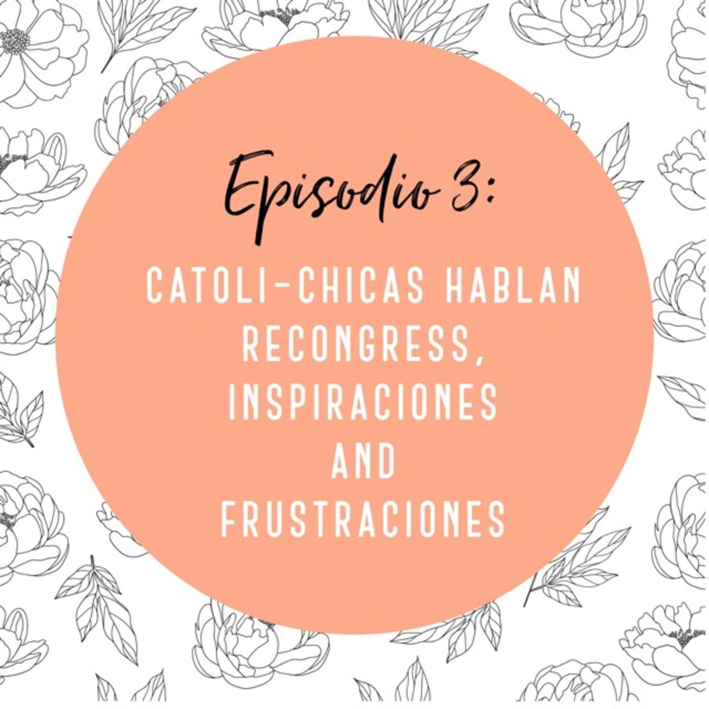 Episodio 3: Catoli-chicas Hablan