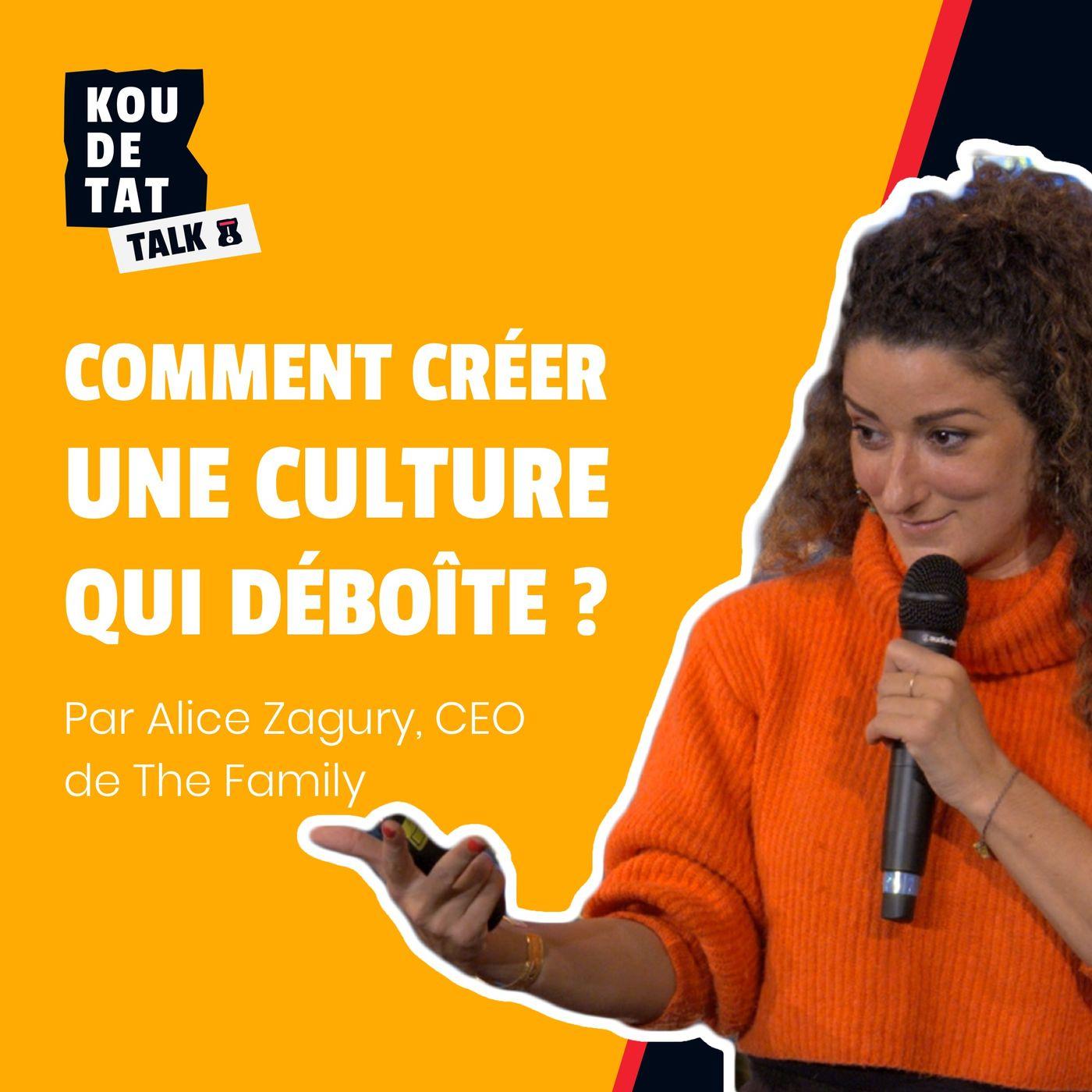 Comment créer une culture ? par Alice Zagury CEO de The Family I Koudetat Talks