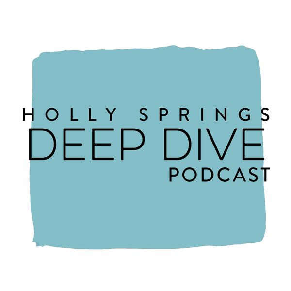 Holly Springs Deep Dive Podcast Artwork Image