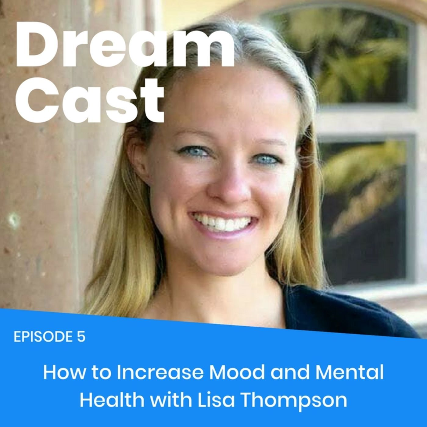 Episode 005 - How to Improve Mood and Mental Health with Lisa Thompson