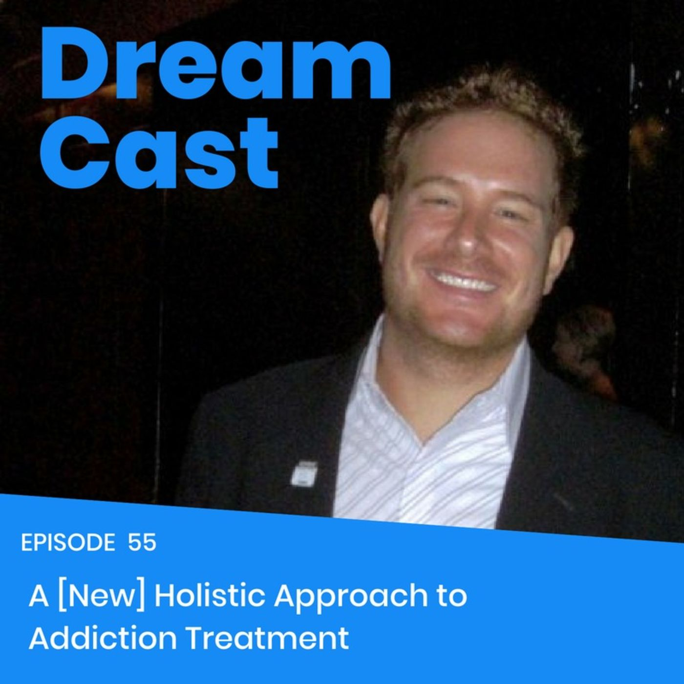 Episode 55 - A [New] Holistic Approach to Addiction Treatment