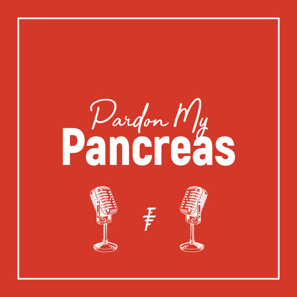 Pardon My Pancreas Podcast Artwork Image