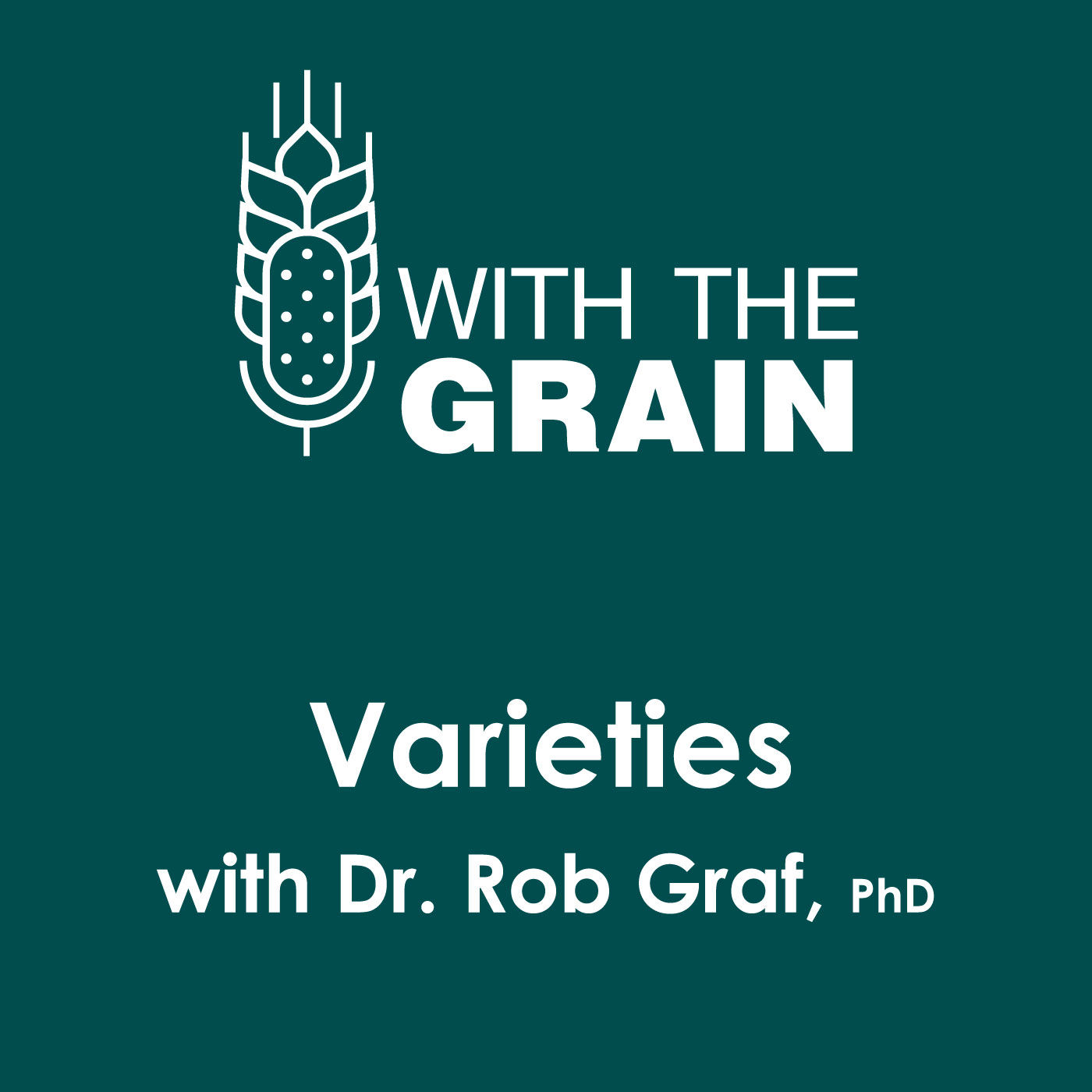 Varieties of Winter Wheat, with Dr. Robert Graf