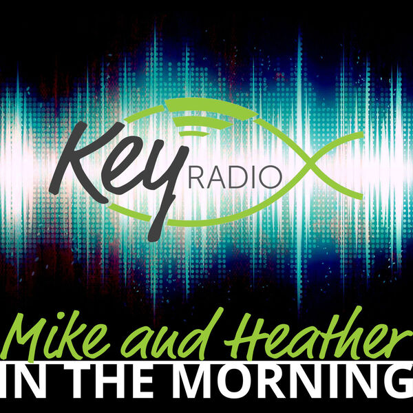Key Radio - Mike and Heather in the Morning Podcast Artwork Image