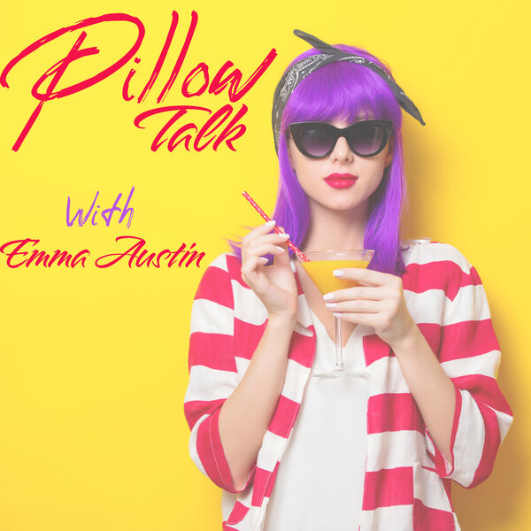 Pillow Talk with Emma Austin Podcast Artwork Image