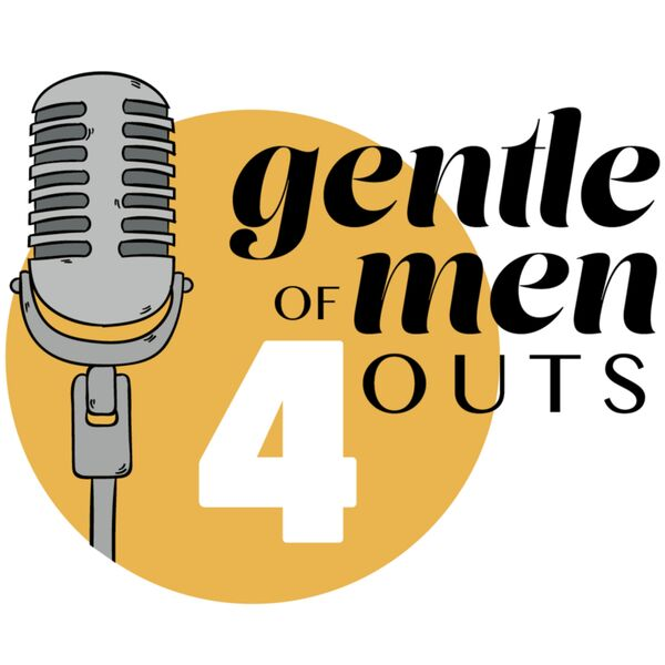 Gentlemen of Four Outs Podcast Artwork Image
