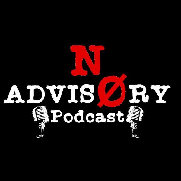 Noadvisory Podcast Podcast Artwork Image