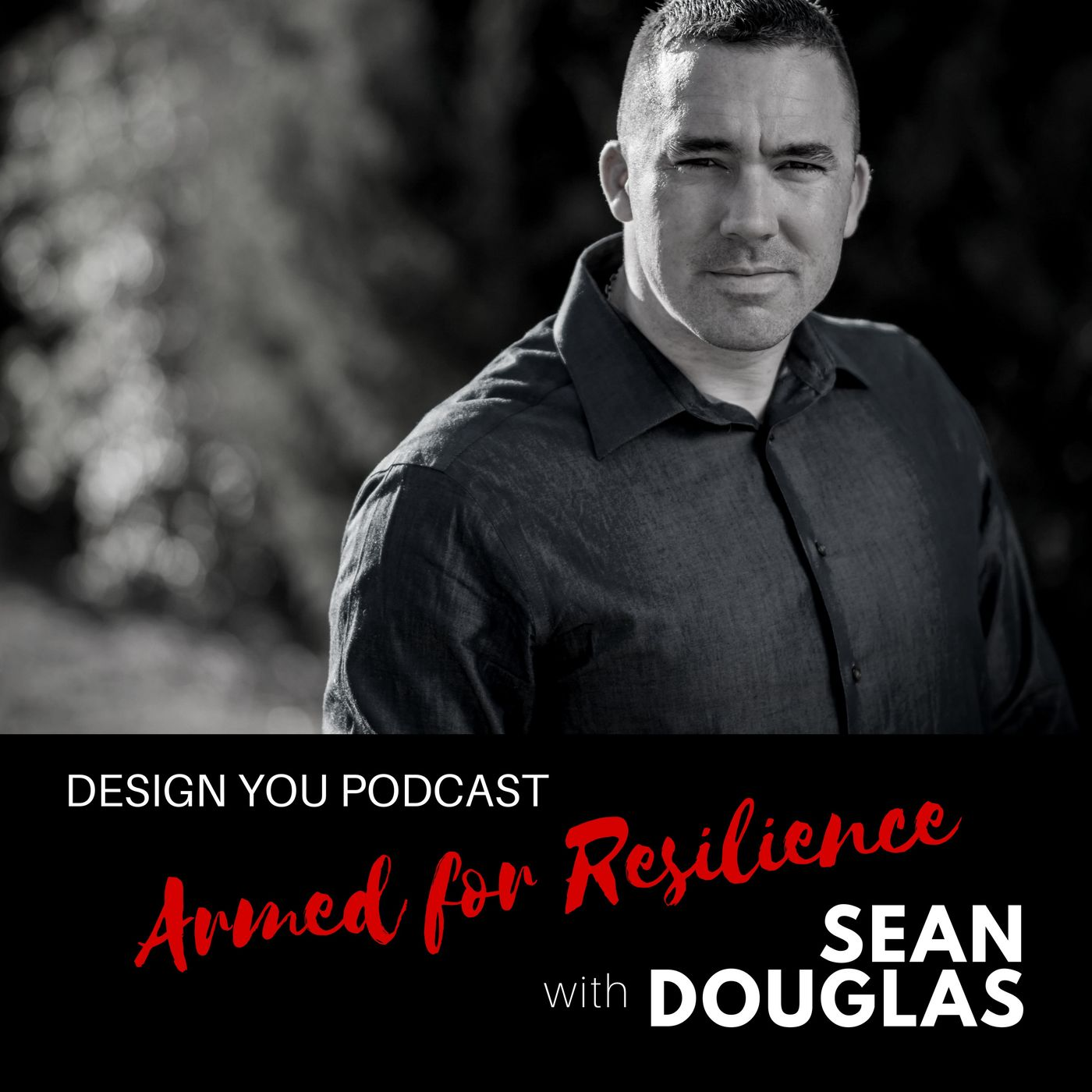 EP 037 – Armed for Resilience with Sean Douglas