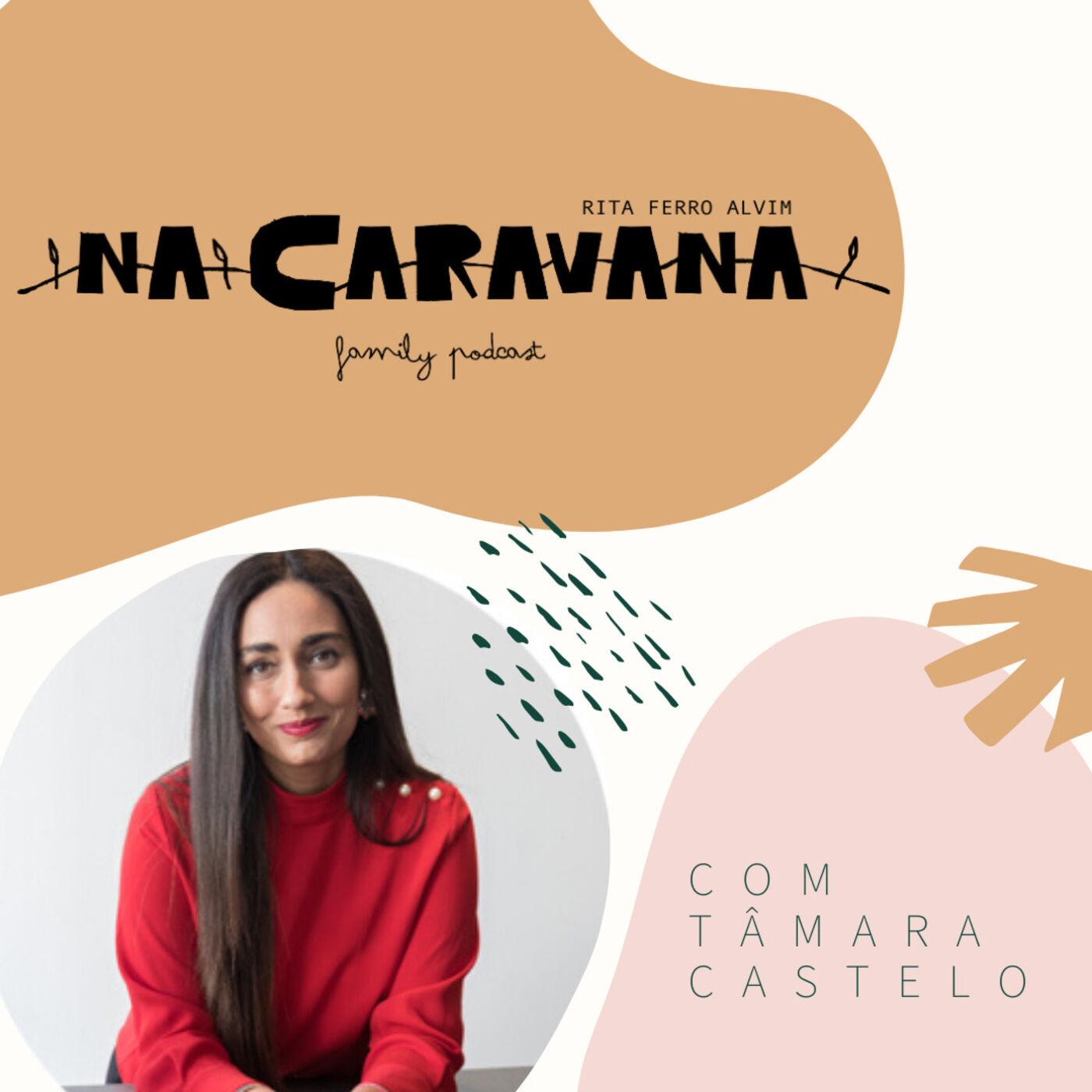 N'A Caravana com Tâmara Castelo #8 Blind dates, jóias e medicina tradicional chinesa