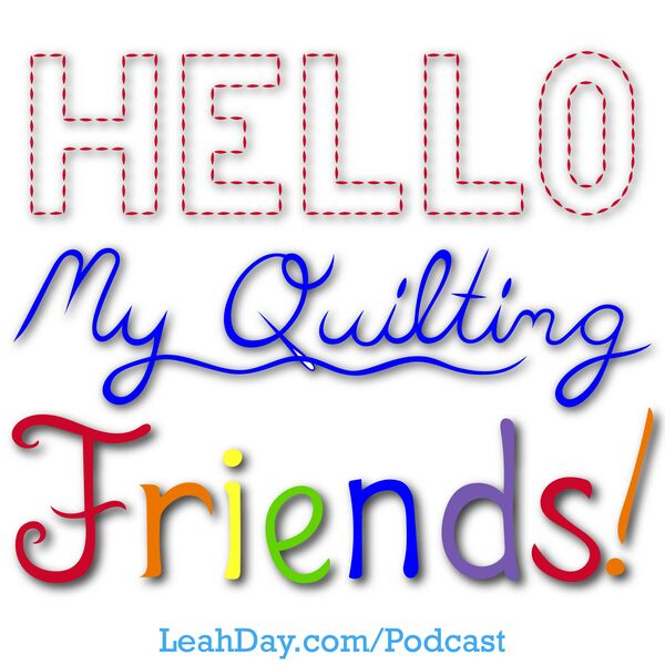Hello My Quilting Friends Podcast Artwork Image