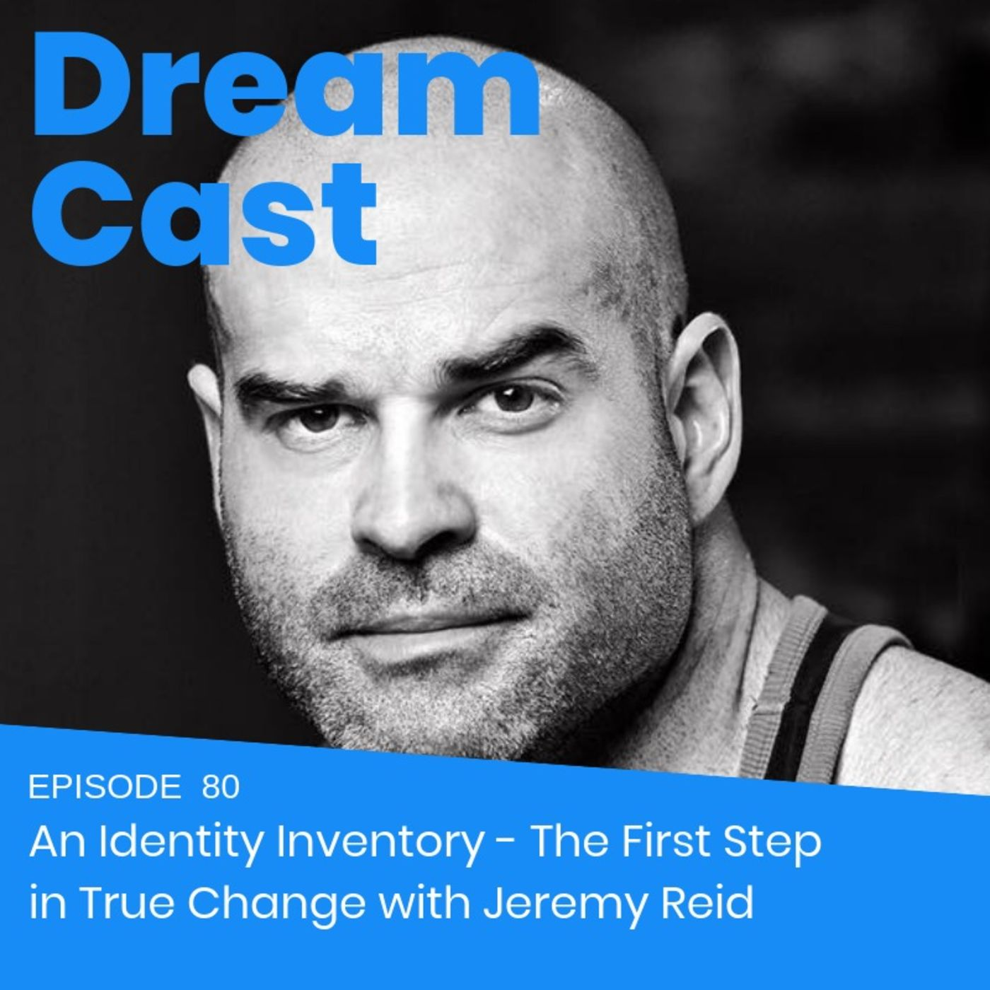 Episode 80 -  An Identity Inventory: The First Step in True Change