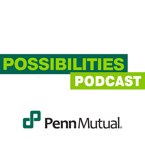 Penn Mutual's Possibilities Podcast Podcast Artwork Image