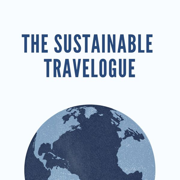 The Sustainable Travelogue Podcast Artwork Image