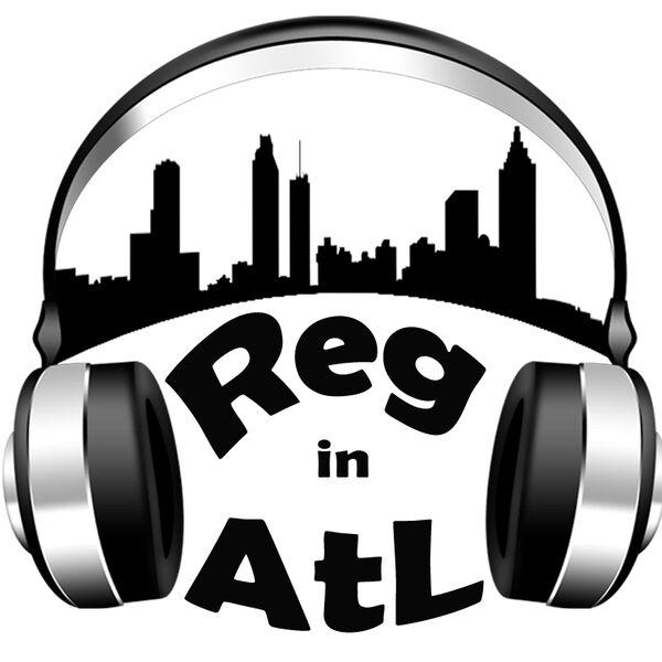 Reg in AtL Podcast Artwork Image