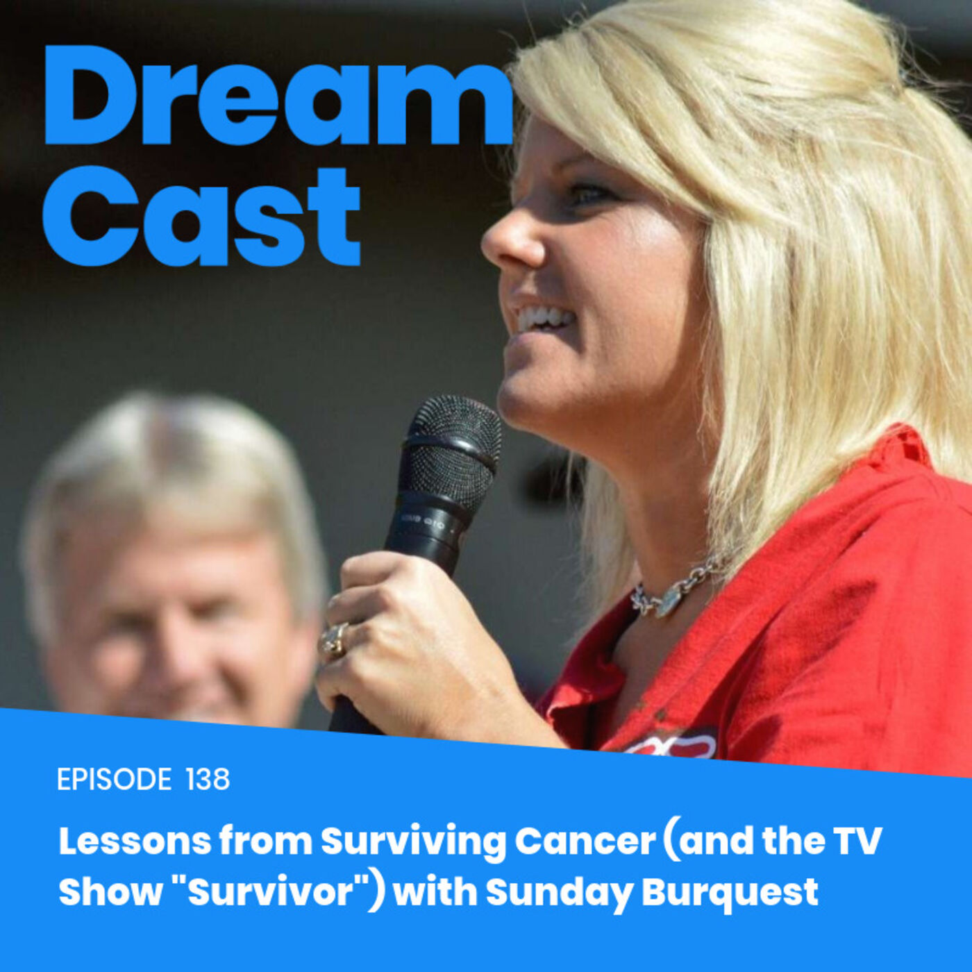 "Episode 138 - Lessons from Surviving Cancer (and the TV Show ""Survivor"") with Sunday Burquest"
