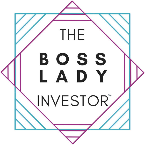 The Boss Lady Investor™ Podcast Podcast Artwork Image
