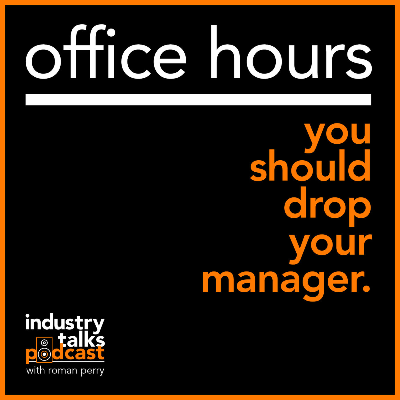 Office Hours ep1 - You Should Drop Your Manager