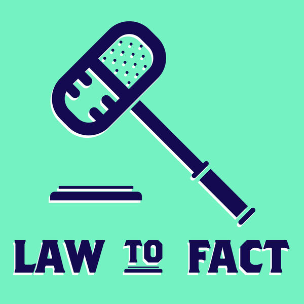 Law To Fact Podcast Artwork Image