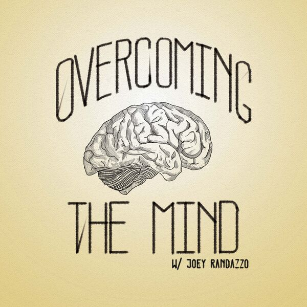 Overcoming The Mind Podcast Artwork Image