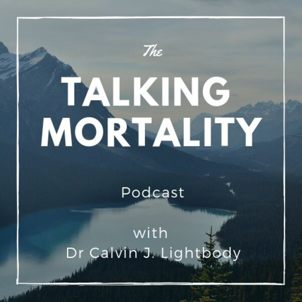 The Talking Mortality Podcast Podcast Artwork Image