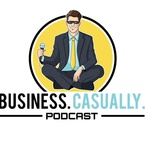 Business. Casually. Podcast Artwork Image