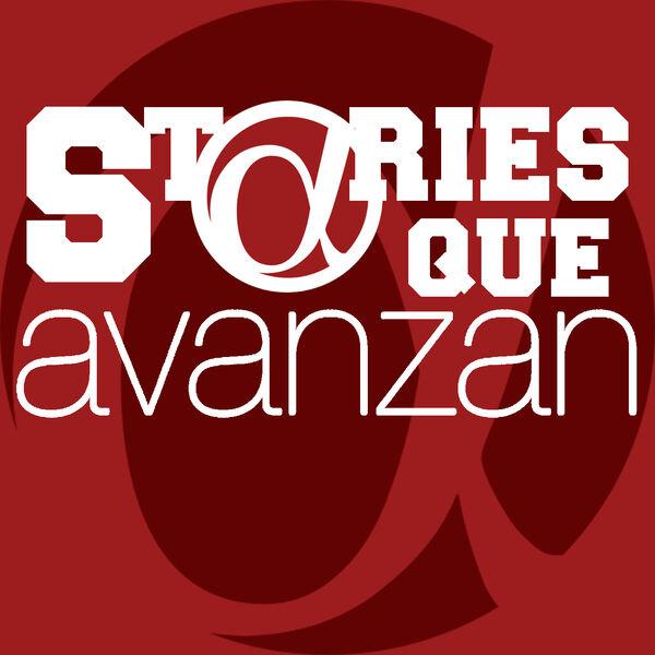 Stories Que Avanzan Podcast Artwork Image