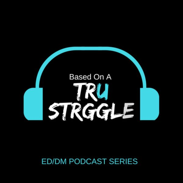 Based on a TrU Strggle - The Series Podcast Artwork Image