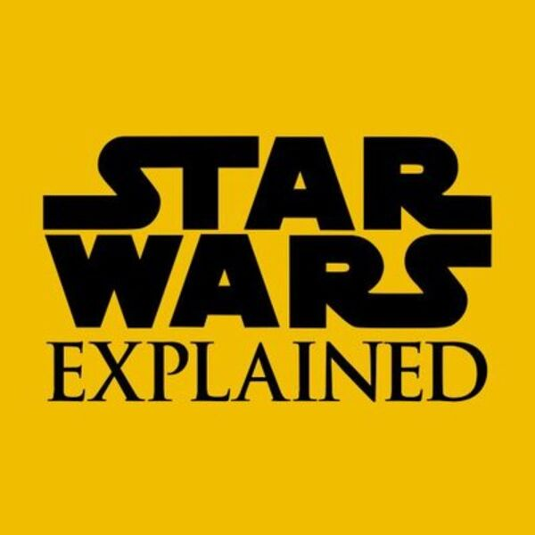 Star Wars Explained Podcast Artwork Image