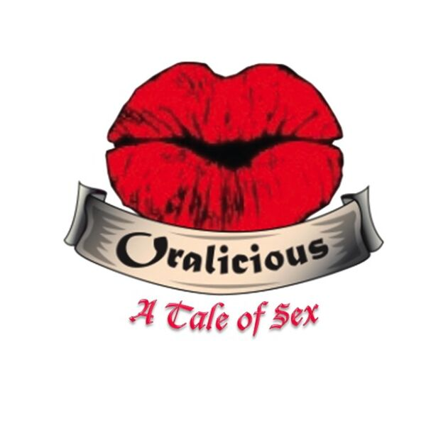 Oralicious - A Tale of Sex Podcast Artwork Image