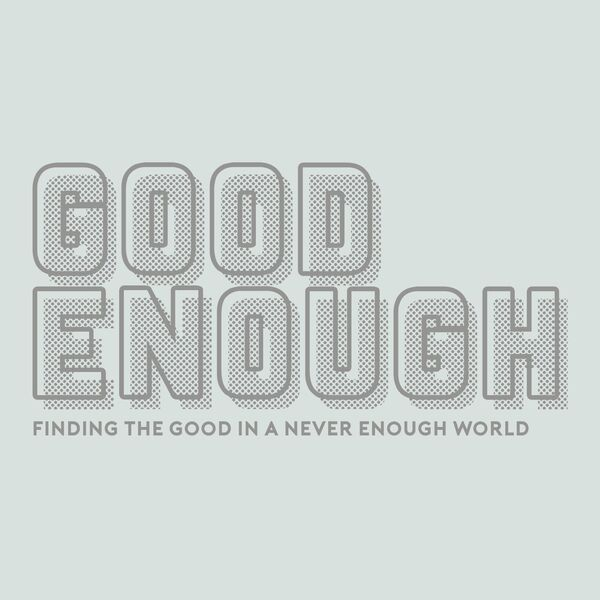 Good Enough  Podcast Artwork Image