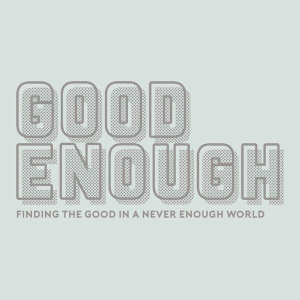 Good Enough  Podcast Artwork Image